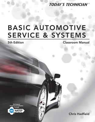 Basic Automotive Service and Systems, Classroom Manual and Shop Manual By Hadfield, Chris